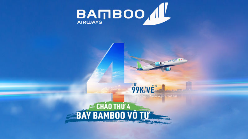 Bamboo Airways khuyến mãi chào thứ 4 săn vé máy bay chỉ từ 99k/ chặng
