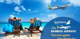 """""""Trọn trải nghiệm – Sống thượng lưu"""" cùng Bamboo Airways chỉ từ 3.999.0000 VNĐ/người với khuyến mãi tháng 9"""