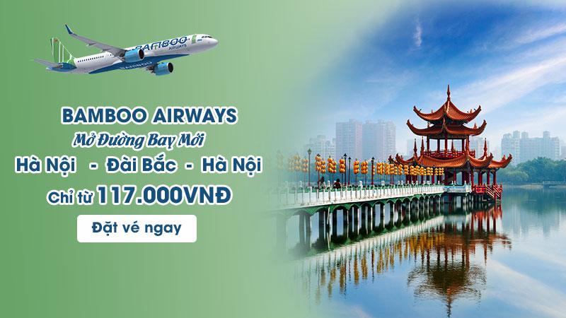 Khuyến mãi Bamboo Airways đến Đài Bắc chỉ từ 177.000 VND