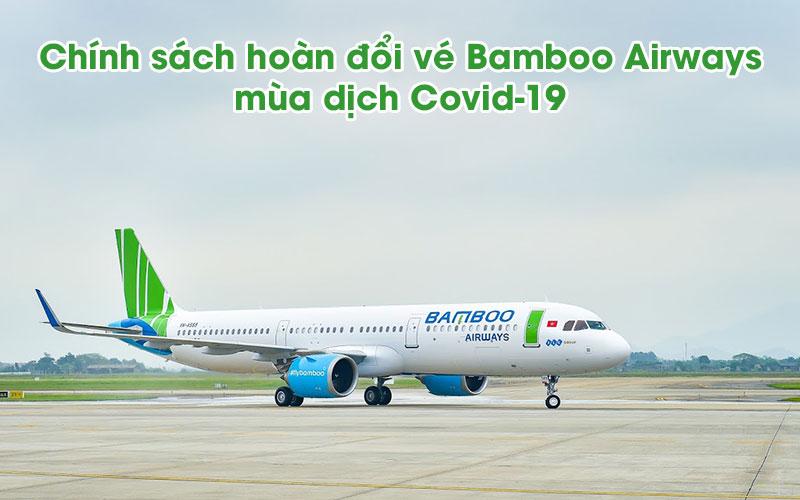 Chính sách hoàn đổi vé Bamboo Airways mùa dịch Covid – 19