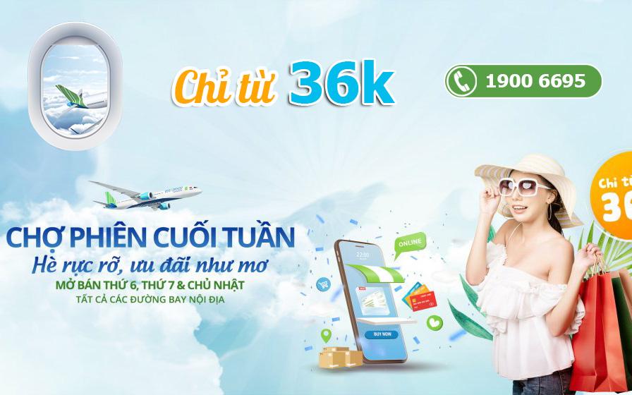 Vé máy bay chỉ 36.000 VND khuyến mãi chợ phiên cuối tuần Bamboo Airways