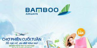 Khuyến mãi cuối tuần Bamboo Airways giá vé chỉ từ 36.000 VND