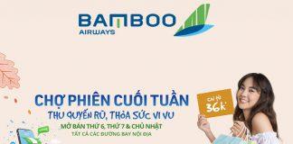 Bamboo Airways khuyến mãi chợ phiên cuối tuần chỉ từ 45.000 VND