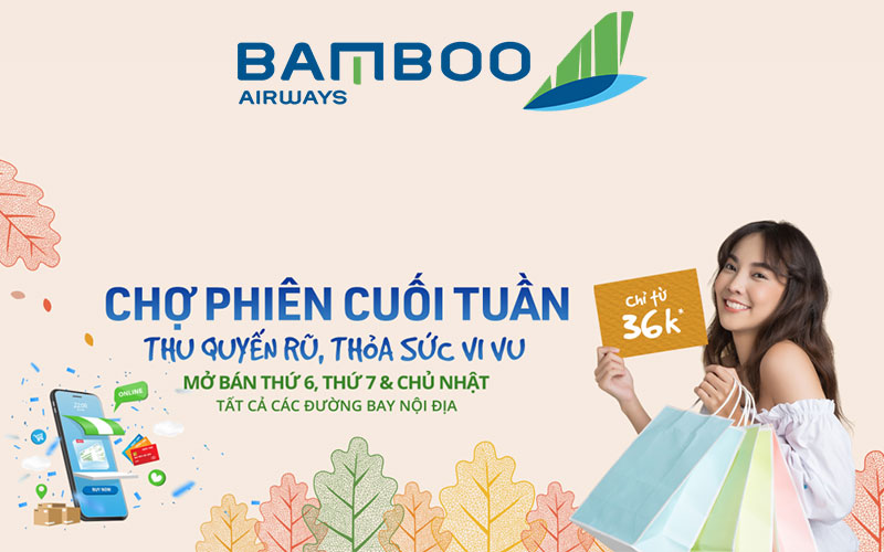 Bamboo Airways khuyến mãi chỉ 36.000 VND chợ phiên cuối tuần