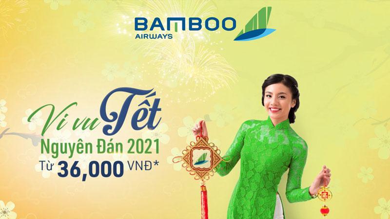 Bamboo Airways mở bán vé Tết Nguyên Đán 2021 chỉ từ 36.000 VND