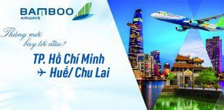 Bamboo Airways mở bán đường bay Hồ Chí Minh – Huế/ Chu Lai