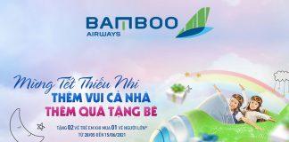 Bamboo Airways mừng Tết thiếu nhi mua vé người lớn tặng vé trẻ em