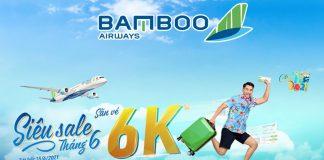 Bamboo Airways khuyến mãi siêu sale tháng 6 đồng giá 6k