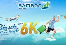 Khuyến mãi Bamboo Airways siêu sale tháng 6 đồng giá 6k